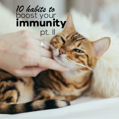 10 Habits To Boost Your Immune System – Part 2