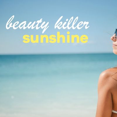 Beauty Killer Sunshine – 6 Reasons To Do More Things in the Shadows
