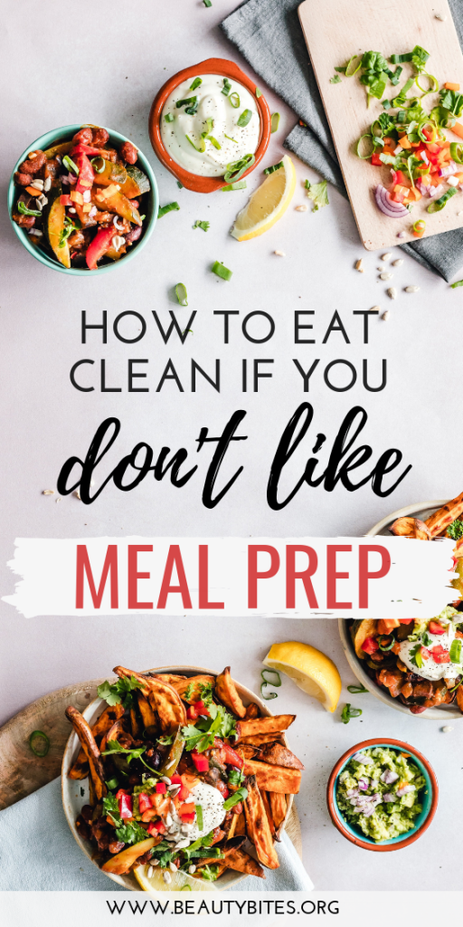 Eat clean even if you're not a fan of meal prep! These clean eating tips can make a huge difference in your life and help you lose weight, make it easier to maintain a healthy lifestyle. | clean eating recipes | meal prep recipes