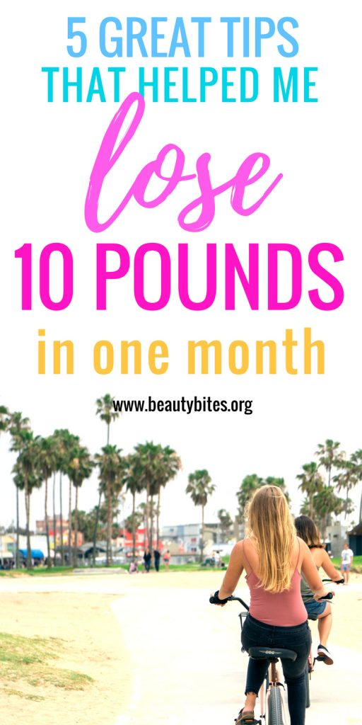 5 tips that helped me lose 10 pounds in one month, yes these actually WORK! Don't make yourself crazy with losing weight and all the weight loss secrets you read. Take it step by step and start doing these things to improve your health and to look great! | www.beautybites.org