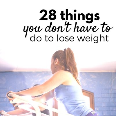 28 Things You Don't Have To Do To Lose Weight Long-Term