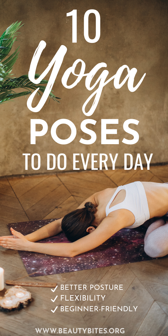 10 yoga poses to do every day! Try these yoga poses at home to improve your flexibility, increase your strength and release stress naturally.