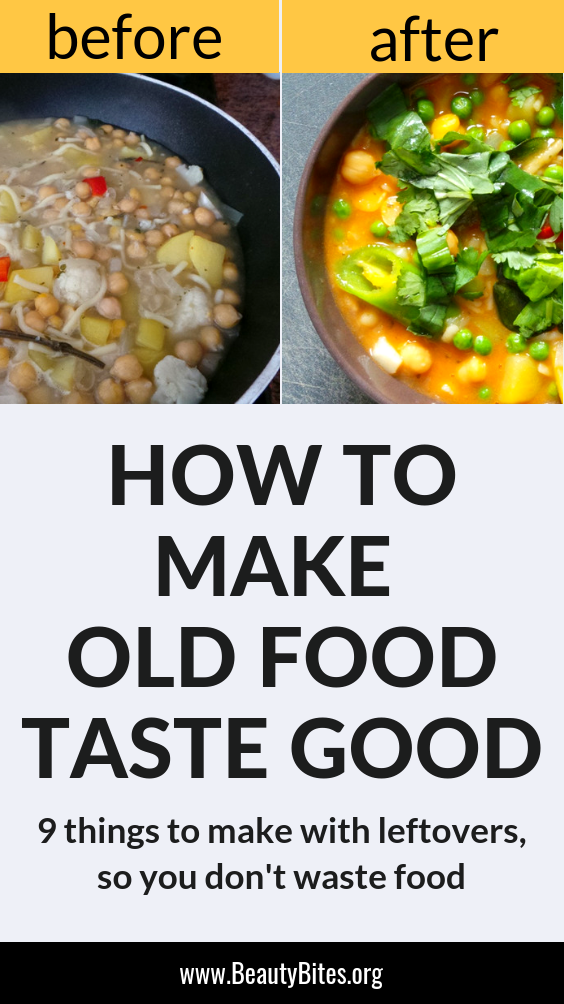 How to make old food taste good! These tips will help you actually eat your leftovers and to stop wasting food. There are some ideas for breakfast and mostly dinner. | meal prep | clean eating for beginners