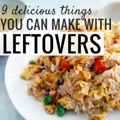 9 Ways To Eat Your Leftovers And Stop Wasting Food