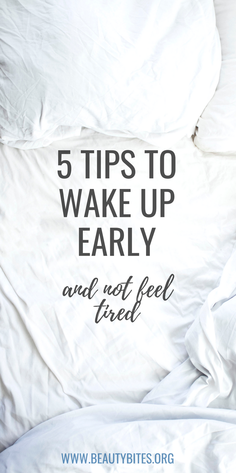 How to wake up early and not feel tired for the rest of the day! These are my best tips on how to do it, so you can develop healthy habits, achieve your goals and actually stick to a healthy morning routine that makes you feel good for the rest of the day! | www.beautybites.org