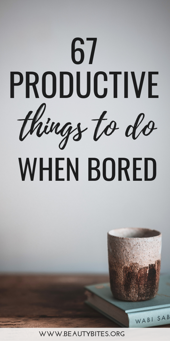 67 productive things to do when you're bored! Being bored is stressful and not good for your health. Use your time to do something creative, get organized and be more productive. Transform your habits and develop good time management skills to achieve the goals you want in life. #productivity #produtive #health