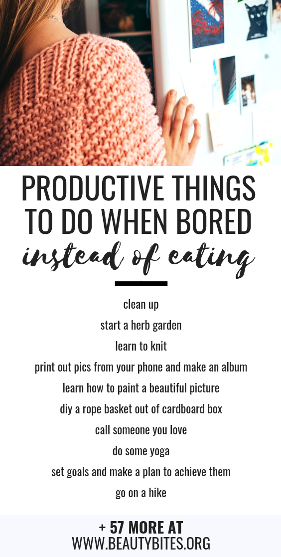 67 productive things to do when you're bored, so you don't reach for food! Avoid overeating and weight gain by distracting yourself with these productive activities.