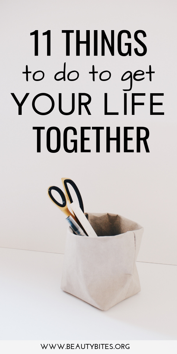 How to get your life together! Get organized, declutter and be more productive in life and at work, to achieve the dreams and goals you keep putting off. These are some tips that have helped me get to a point where I'm pretty happy with my life this very moment. Maybe some of them can help you too. | self-care tips | healthy habits to start right now