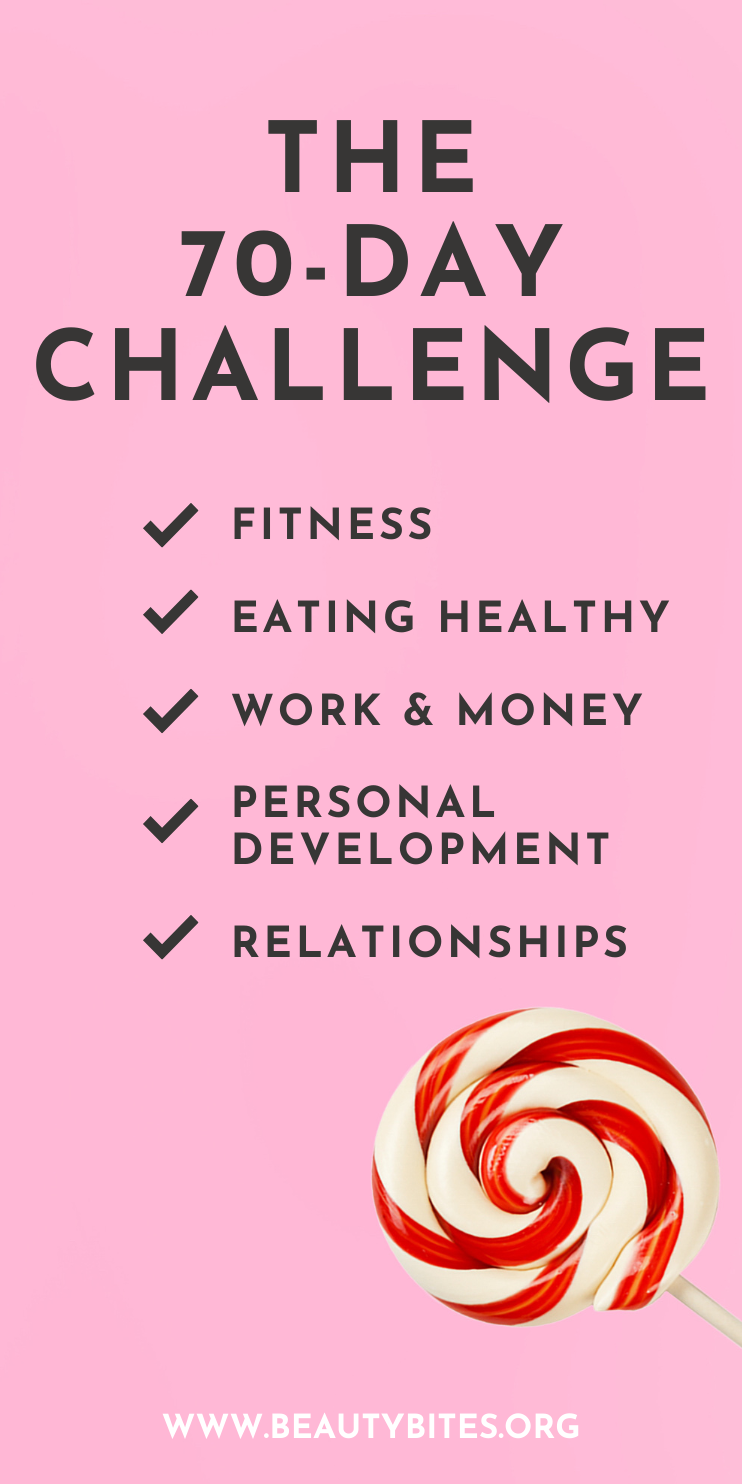 A 70-Day challenge to develop better habits and basically, get your life together, even when it's not January anymore and we're all sitting at home in quarantine. We'll work on different life areas: fitness, healthy eating, work and money, personal development and relationships. The goal is to make improvements in each.