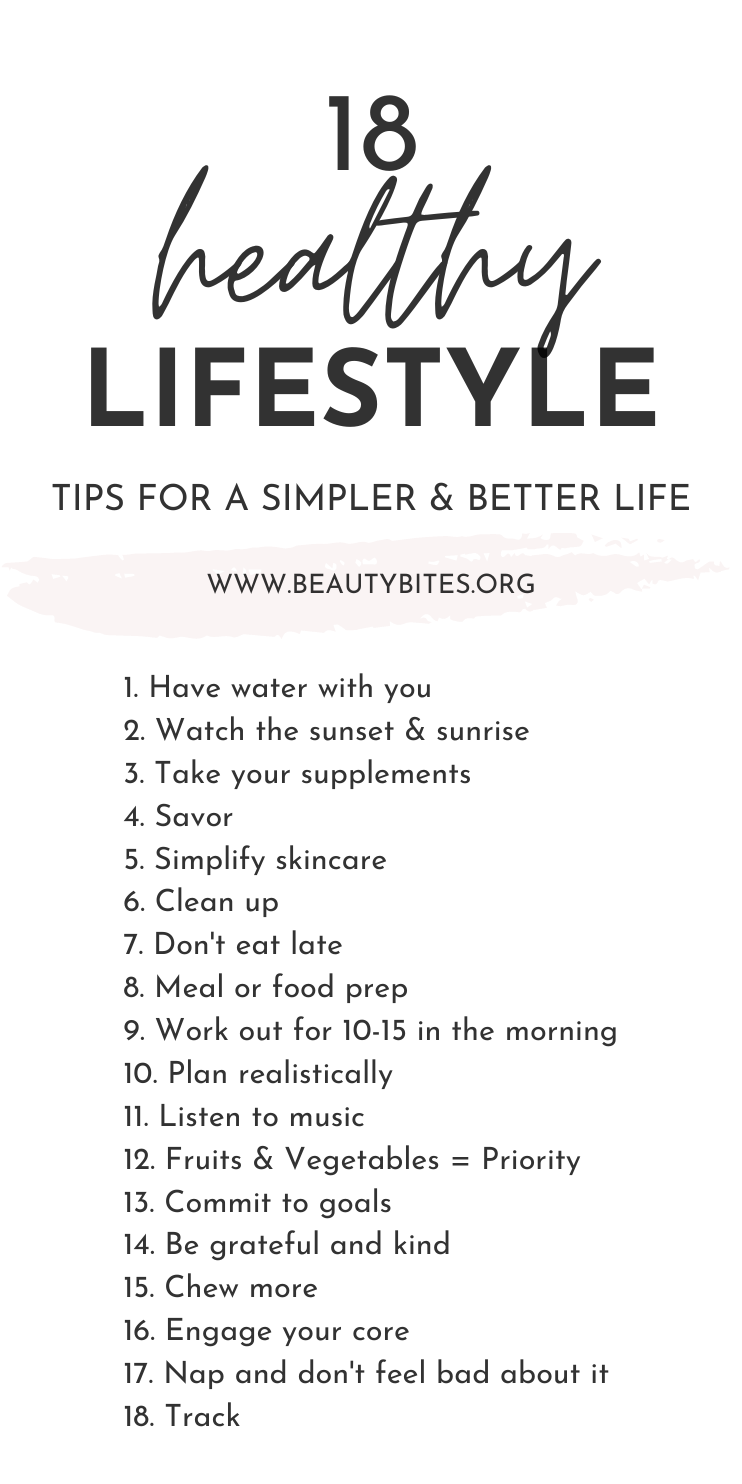 These are 18 simple healthy living tips that will help inspire you to live a healthy lifestyle even when you're busy and can't seem to find the motivation. Don't overcomplicate starting a healthy lifestyle - all it takes is a few simple changes in your daily routine and staying consistent with these easy wellness tips and healthy habits.